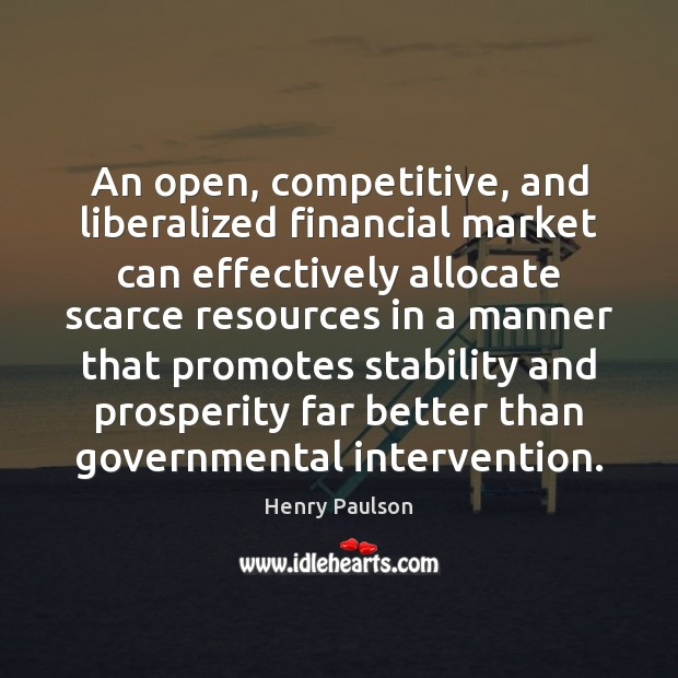 Image, An open, competitive, and liberalized financial market can effectively allocate scarce resources