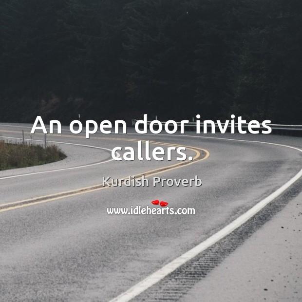 An open door invites callers. Kurdish Proverbs Image