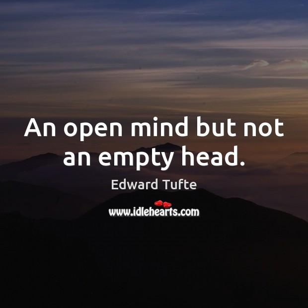 An open mind but not an empty head. Image
