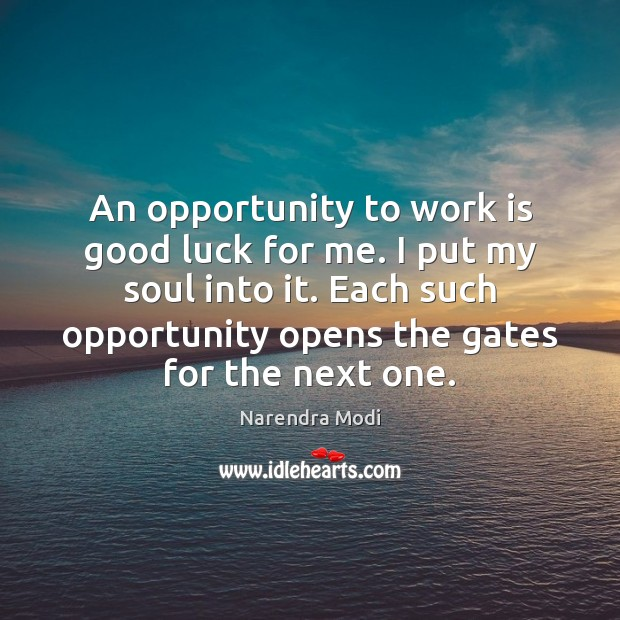 Image, An opportunity to work is good luck for me. I put my