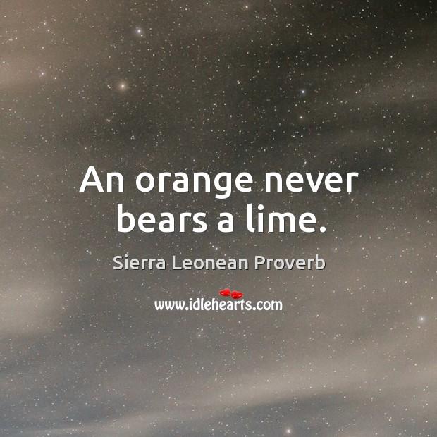 Image, An orange never bears a lime.