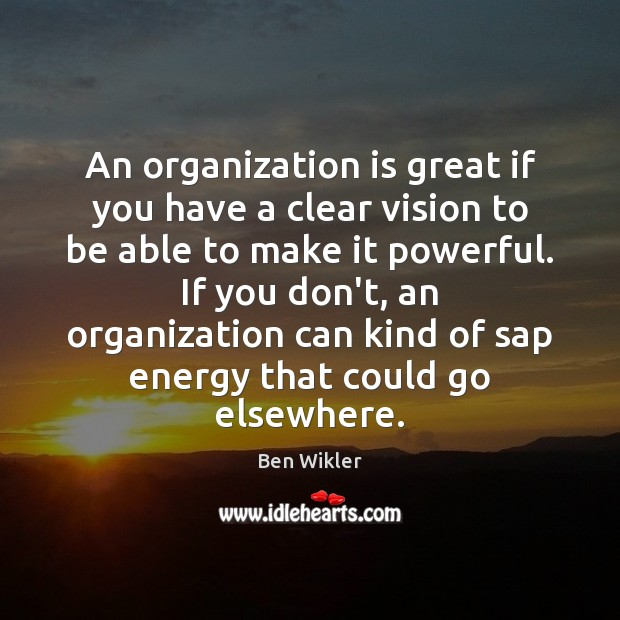 Image, An organization is great if you have a clear vision to be