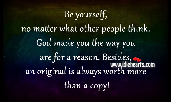 An Original Is Always Worth More Than A Copy!