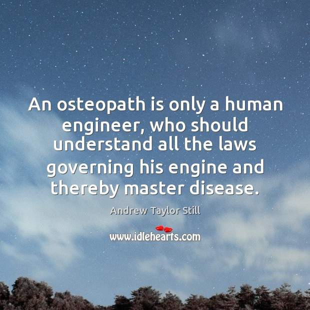 Image, An osteopath is only a human engineer, who should understand all the