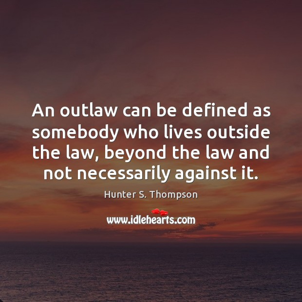 An outlaw can be defined as somebody who lives outside the law, Image