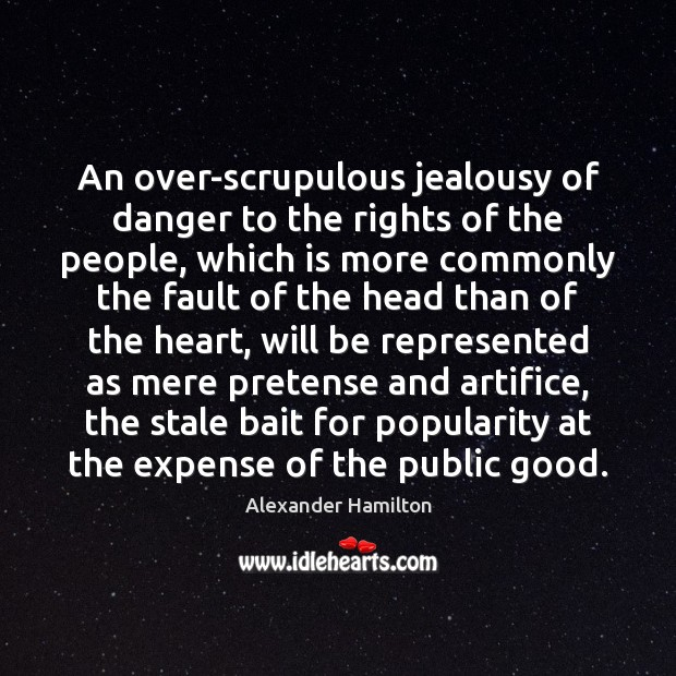 An over-scrupulous jealousy of danger to the rights of the people, which Image
