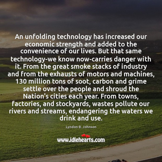 An unfolding technology has increased our economic strength and added to the Image
