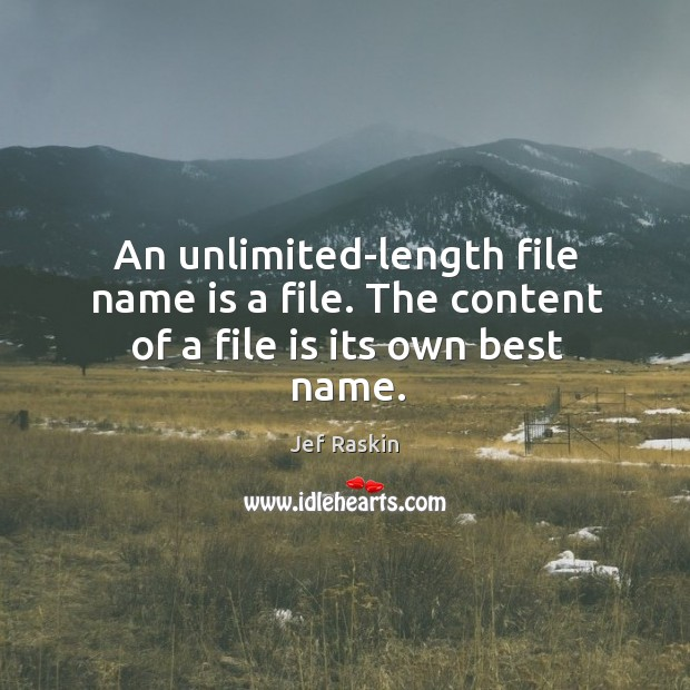 Image, An unlimited-length file name is a file. The content of a file is its own best name.