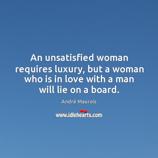 Image, An unsatisfied woman requires luxury, but a woman who is in love