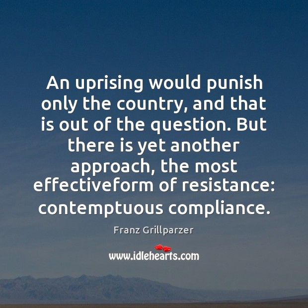 An uprising would punish only the country, and that is out of Image