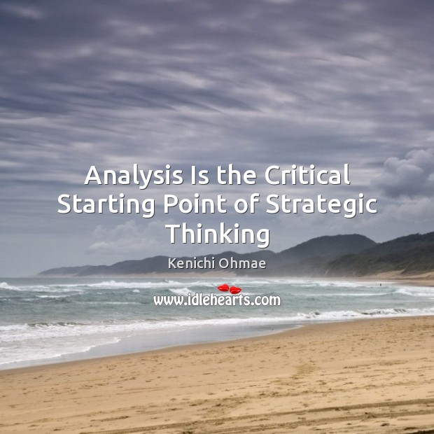 Analysis Is the Critical Starting Point of Strategic Thinking Image