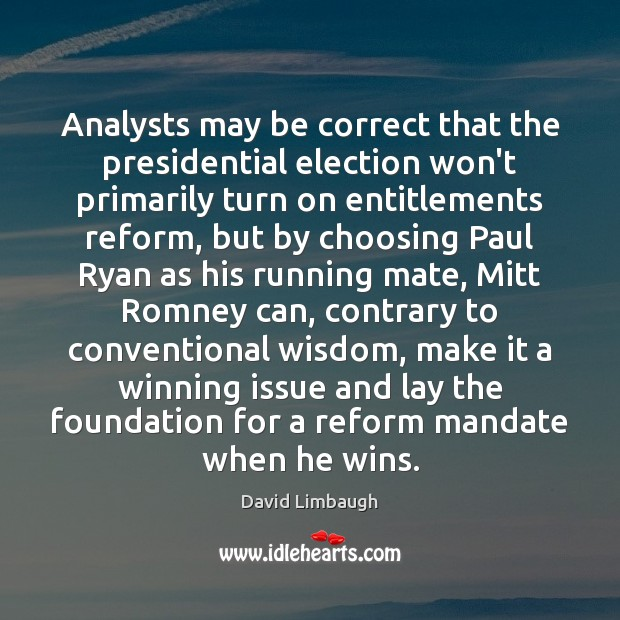 Analysts may be correct that the presidential election won't primarily turn on Image