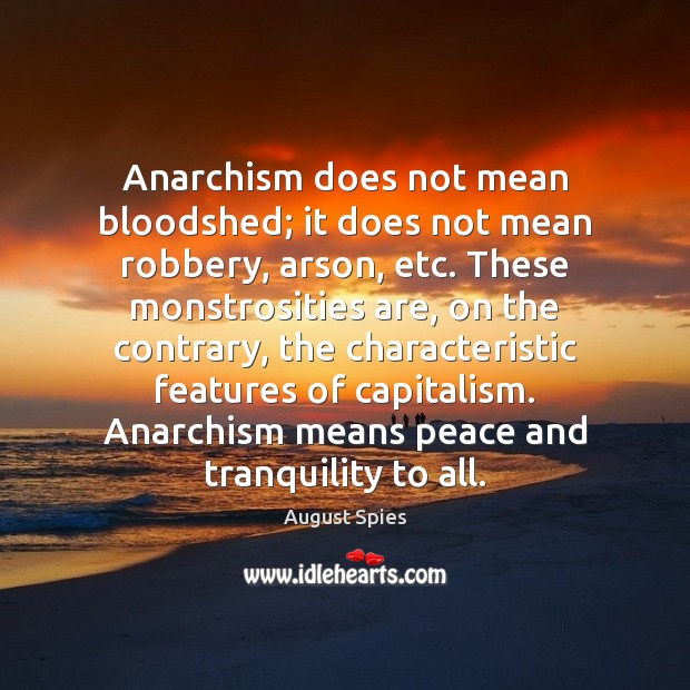 Image, Anarchism does not mean bloodshed; it does not mean robbery, arson, etc.