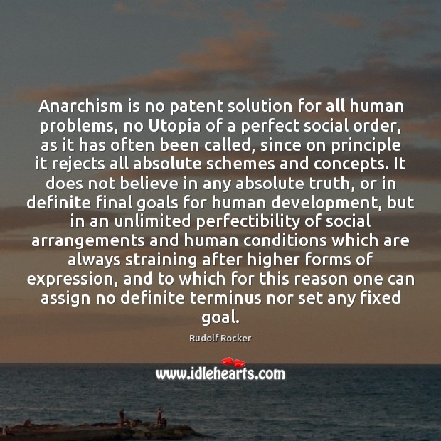Image, Anarchism is no patent solution for all human problems, no Utopia of