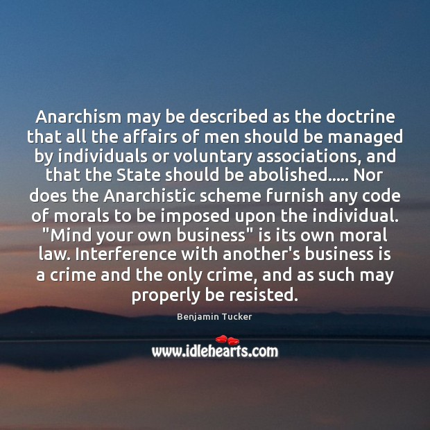 Anarchism may be described as the doctrine that all the affairs of Crime Quotes Image