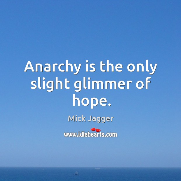 Image, Anarchy is the only slight glimmer of hope.