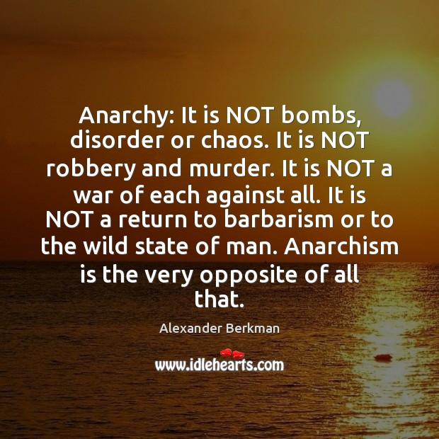 Image, Anarchy: It is NOT bombs, disorder or chaos. It is NOT robbery
