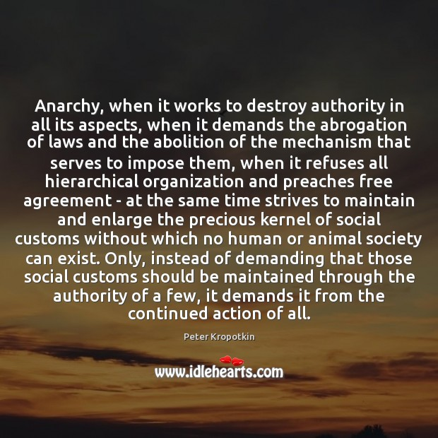Image, Anarchy, when it works to destroy authority in all its aspects, when