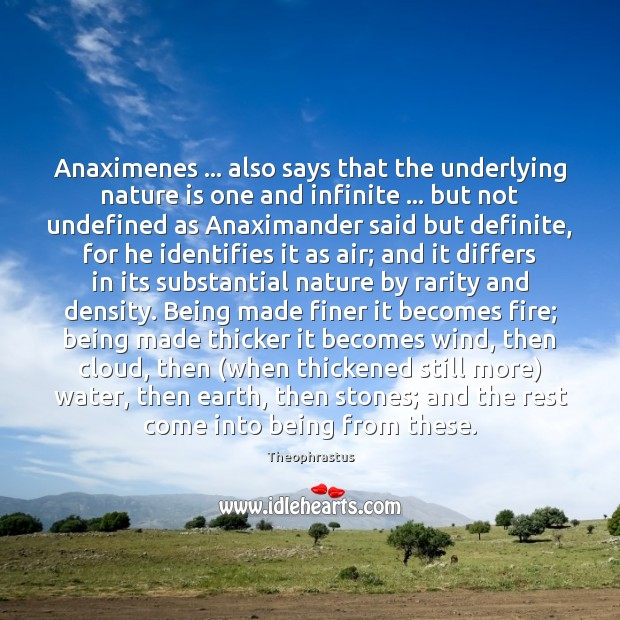 Anaximenes … also says that the underlying nature is one and infinite … but Image