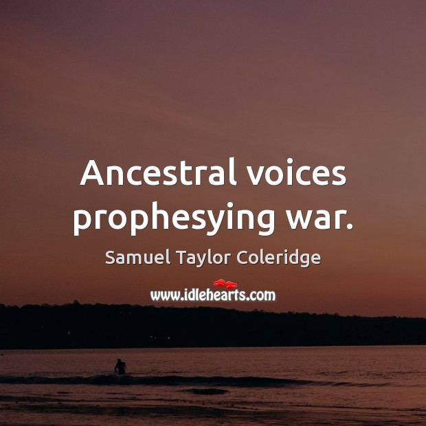 Ancestral voices prophesying war. Image