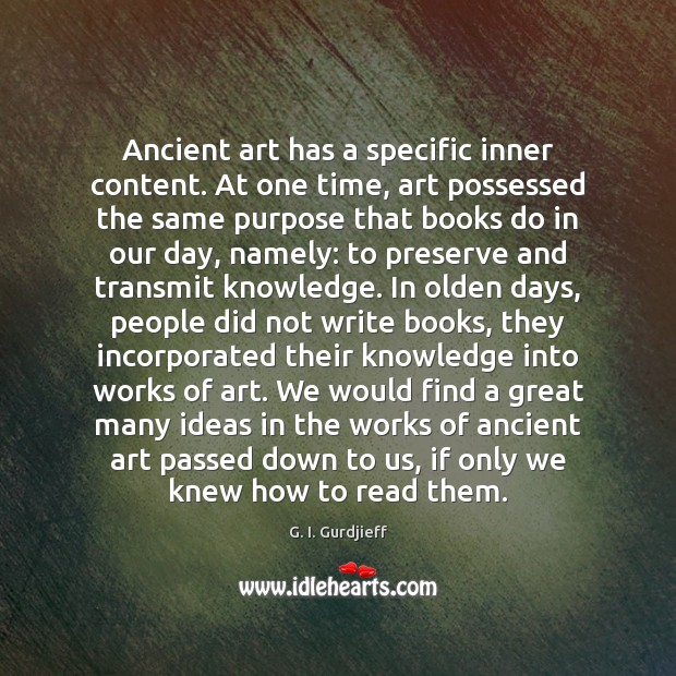 Ancient art has a specific inner content. At one time, art possessed Image