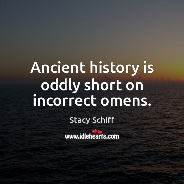 Image, Ancient history is oddly short on incorrect omens.