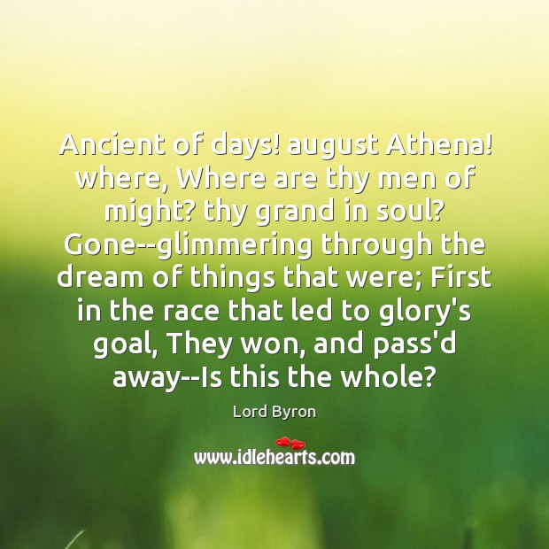 Image, Ancient of days! august Athena! where, Where are thy men of might?