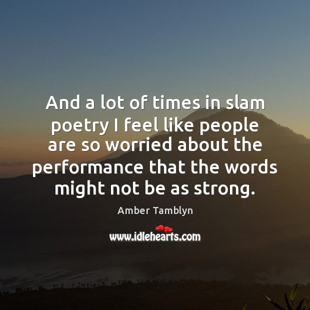 And a lot of times in slam poetry I feel like people Image