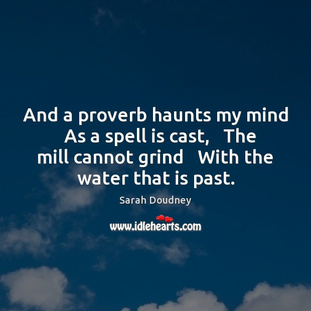 And a proverb haunts my mind   As a spell is cast,   The Image