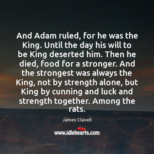 And Adam ruled, for he was the King. Until the day his Image