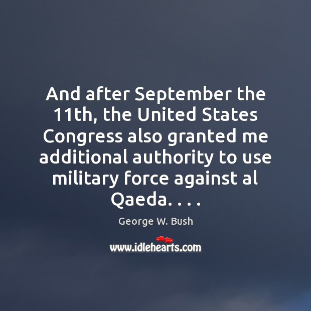 Image, And after September the 11th, the United States Congress also granted me