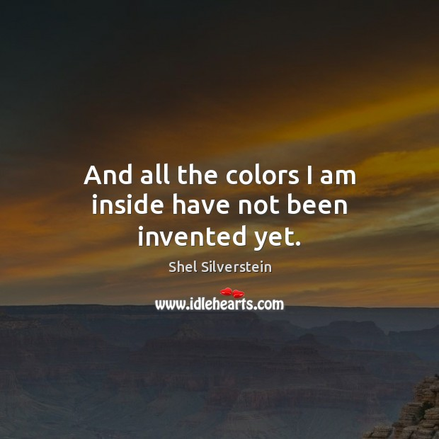 Image, And all the colors I am inside have not been invented yet.