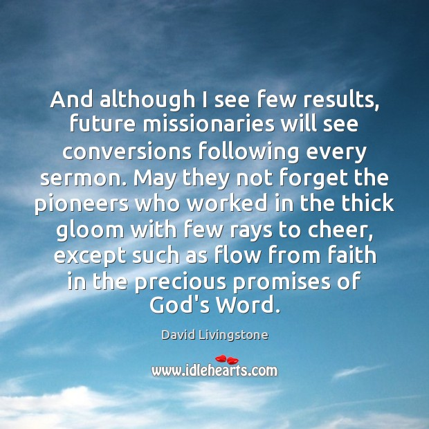 And although I see few results, future missionaries will see conversions following Image