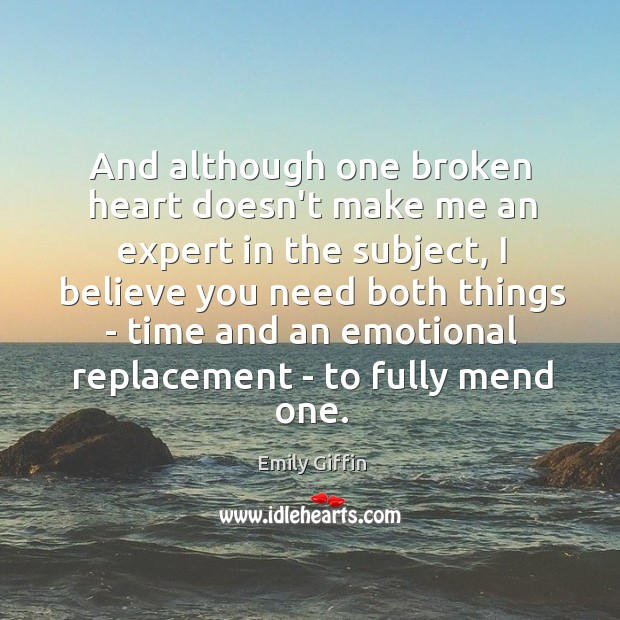 Image, And although one broken heart doesn't make me an expert in the