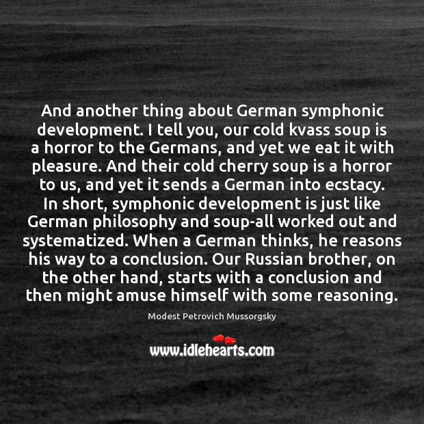 Image, And another thing about German symphonic development. I tell you, our cold