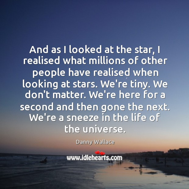 And as I looked at the star, I realised what millions of Image