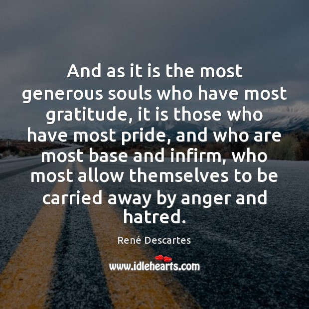 And as it is the most generous souls who have most gratitude, Image