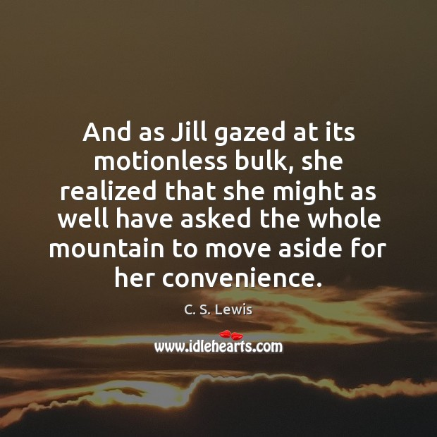 Image, And as Jill gazed at its motionless bulk, she realized that she
