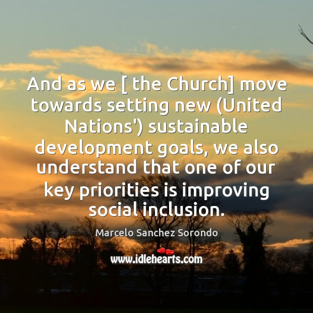And as we [ the Church] move towards setting new (United Nations') sustainable Image