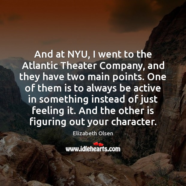 And at NYU, I went to the Atlantic Theater Company, and they Image