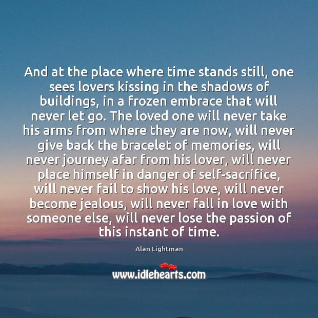 Image, And at the place where time stands still, one sees lovers kissing