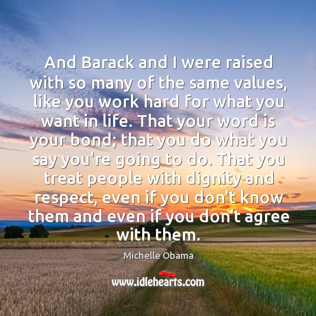 And Barack and I were raised with so many of the same Image
