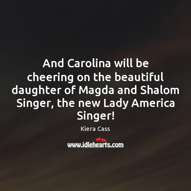 Image, And Carolina will be cheering on the beautiful daughter of Magda and