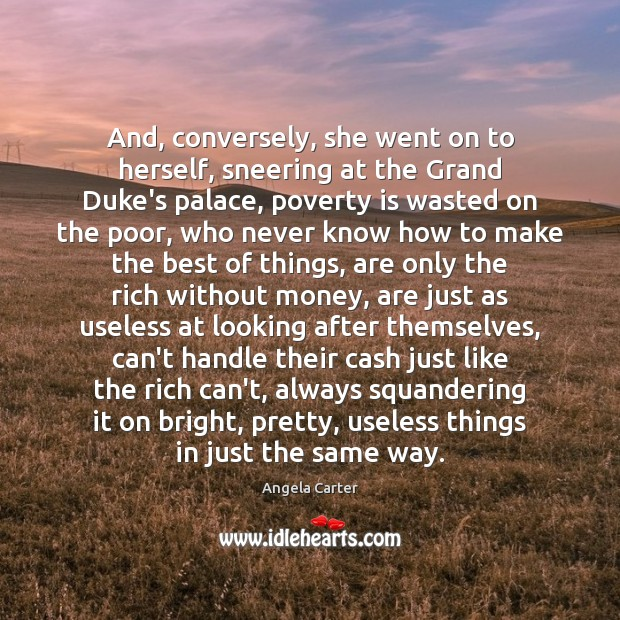 And, conversely, she went on to herself, sneering at the Grand Duke's Poverty Quotes Image