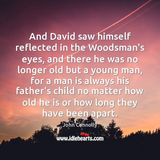 And David saw himself reflected in the Woodsman's eyes, and there he Image