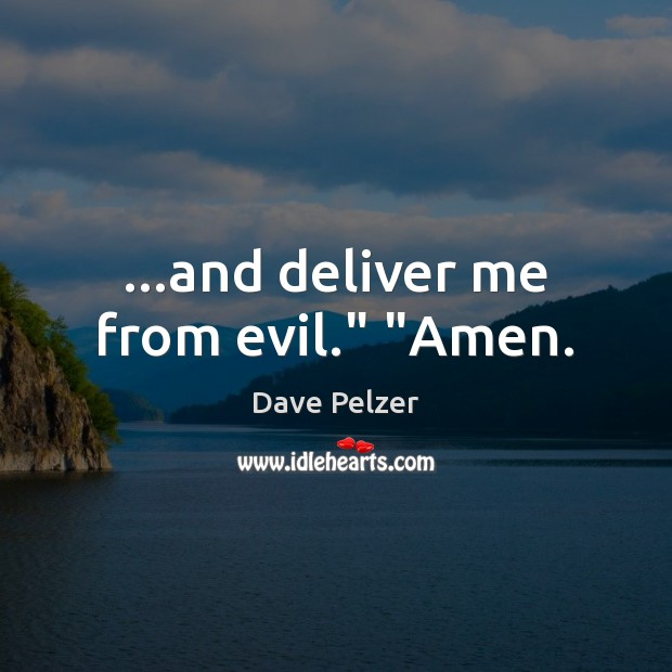 """…and deliver me from evil."""" """"Amen. Image"""