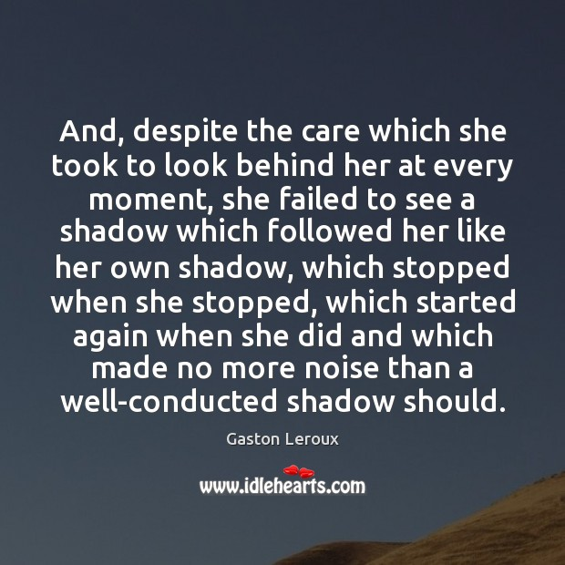 And, despite the care which she took to look behind her at Image