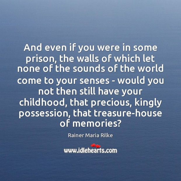Image, And even if you were in some prison, the walls of which