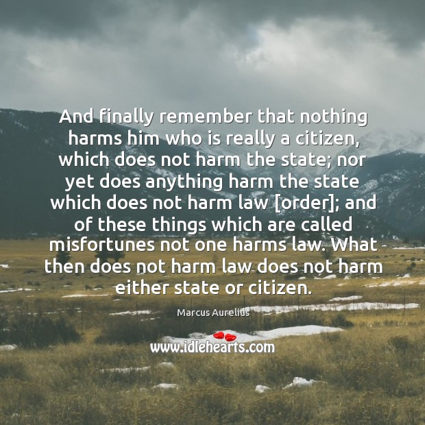 And finally remember that nothing harms him who is really a citizen, Image