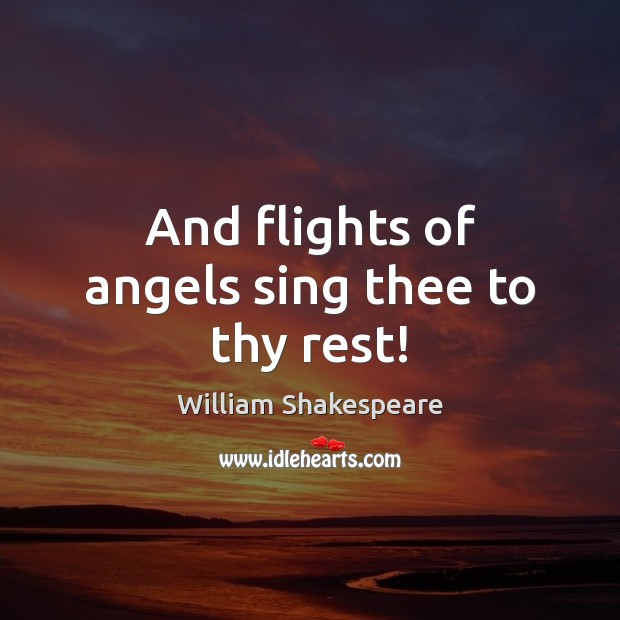 Image, And flights of angels sing thee to thy rest!